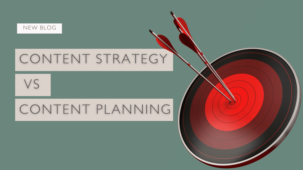 Content Strategy Vs Content Planning